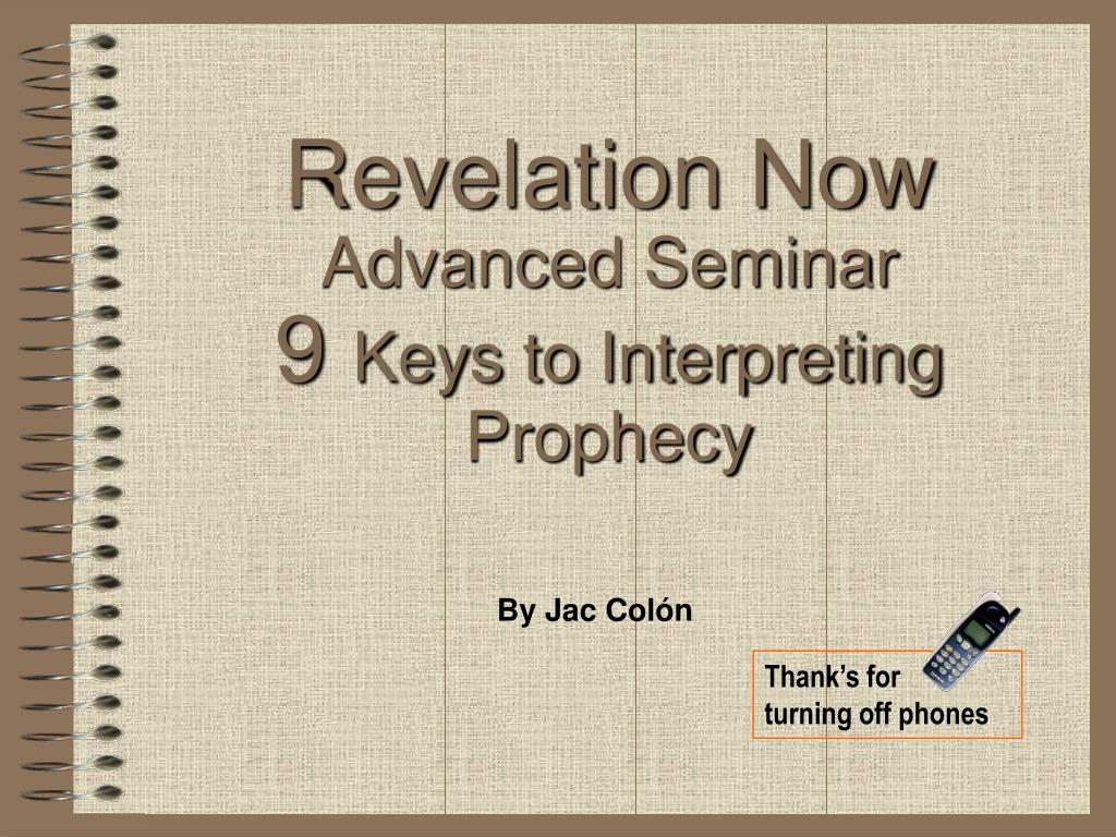 revelation now advanced seminar 9 keys to interpreting prophecy l.