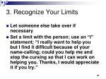 3 recognize your limits
