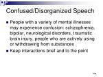 confused disorganized speech