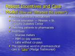 patient incentives and care model how we disturbed the system