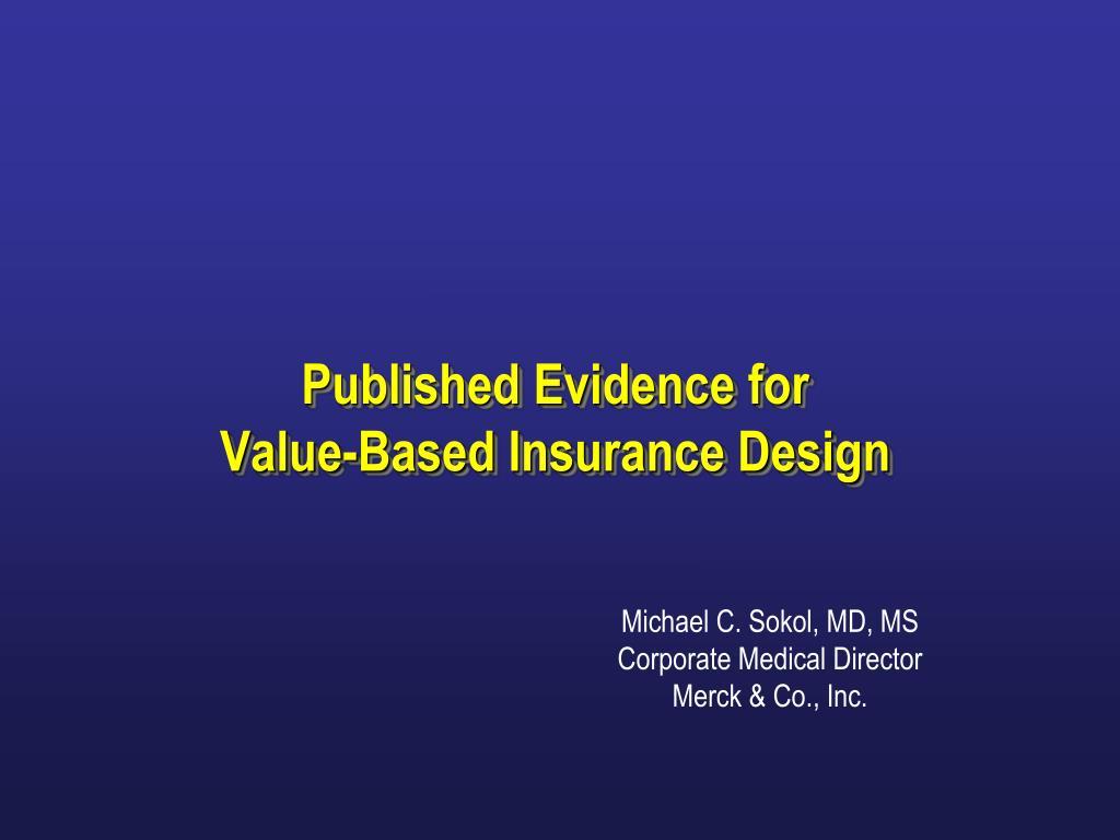 published evidence for value based insurance design l.