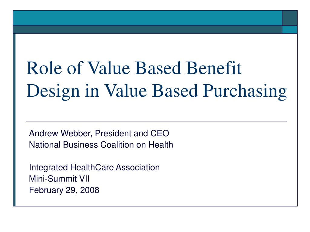 role of value based benefit design in value based purchasing l.