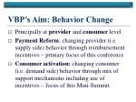 vbp s aim behavior change