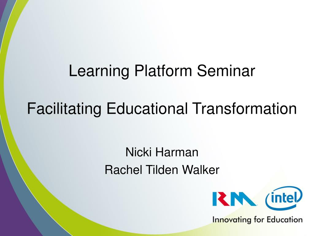 learning platform seminar facilitating educational transformation l.