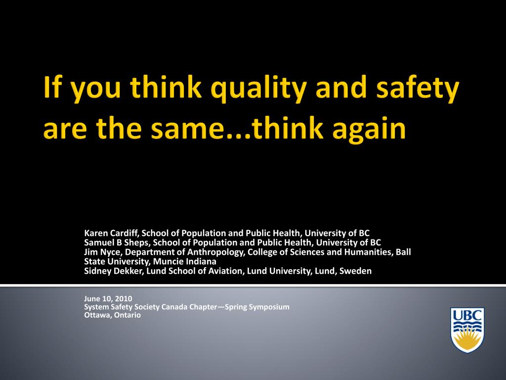 if you think quality and safety are the same think again l.