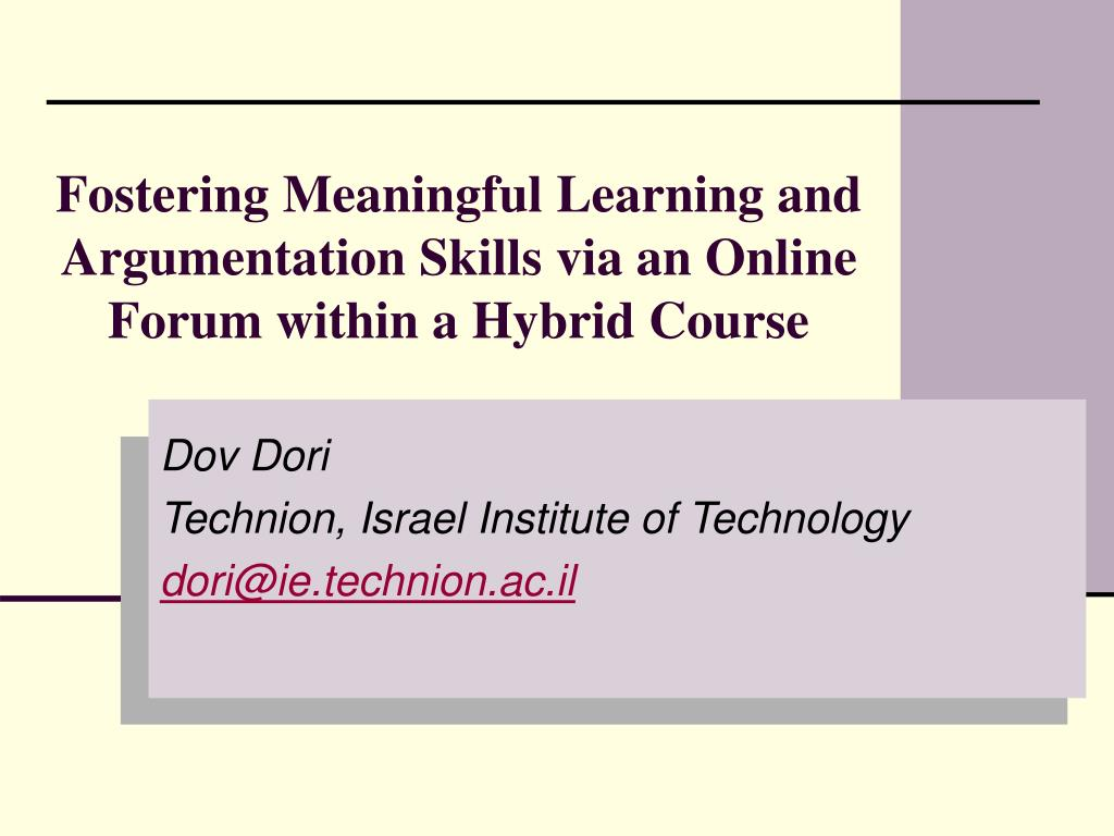 fostering meaningful learning and argumentation skills via an online forum within a hybrid course l.