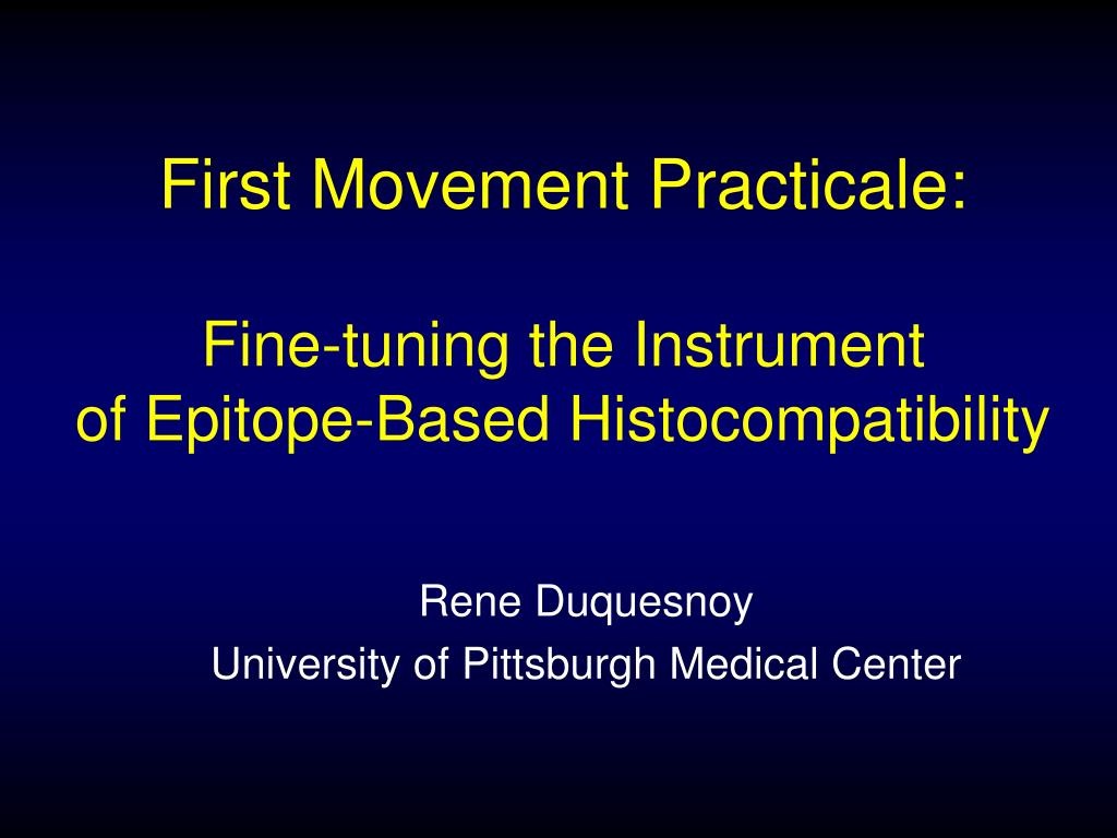 first movement practicale fine tuning the instrument of epitope based histocompatibility l.
