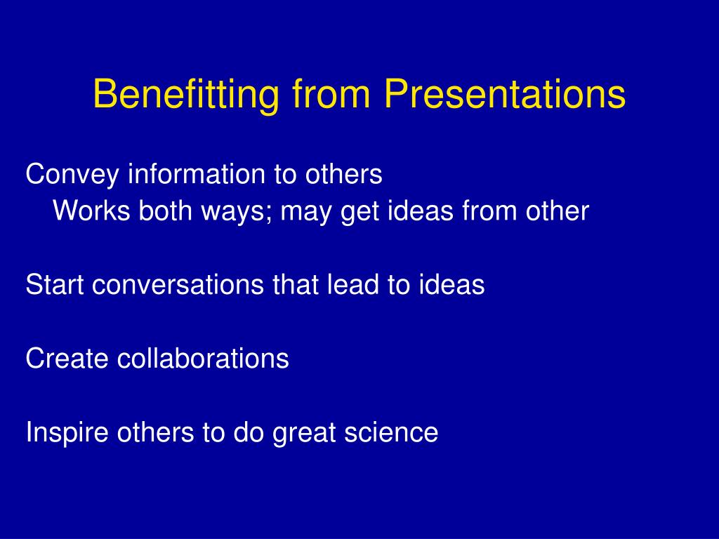 Benefitting from Presentations
