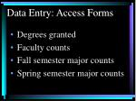data entry access forms