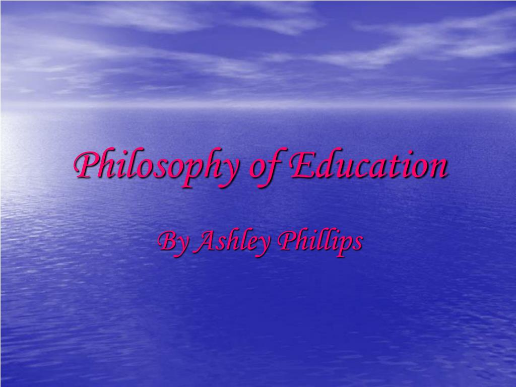 philosophy of education l.