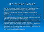 the incentive scheme