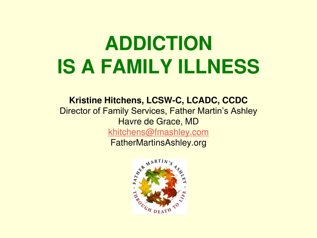 addiction is a family illness l.