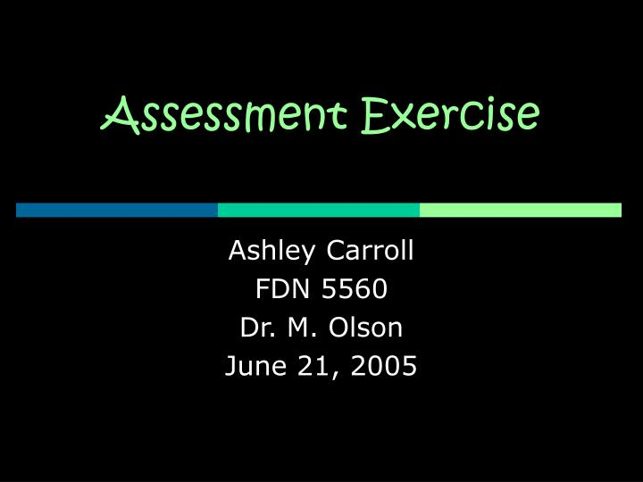 Assessment exercise