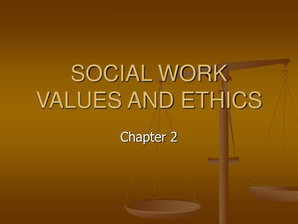 social work values and ethics l.