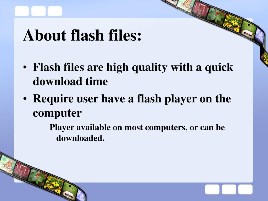 About flash files: