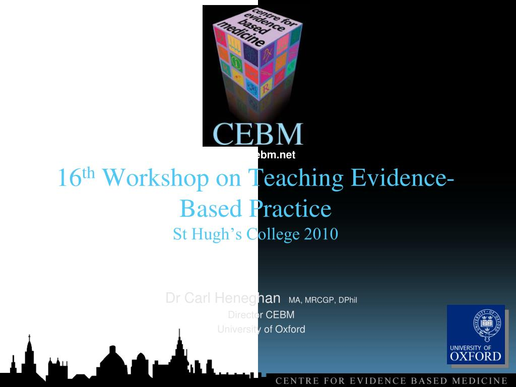 16 th workshop on teaching evidence based practice st hugh s college 2010 l.