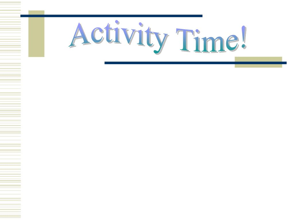 Activity Time!
