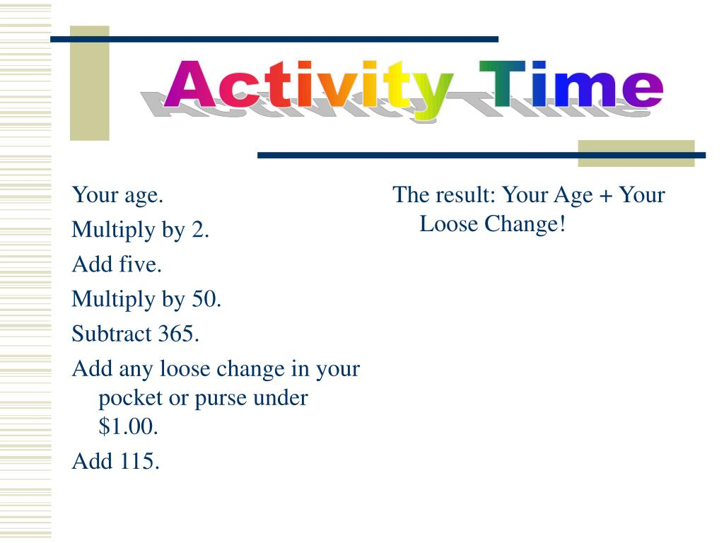 Your age.