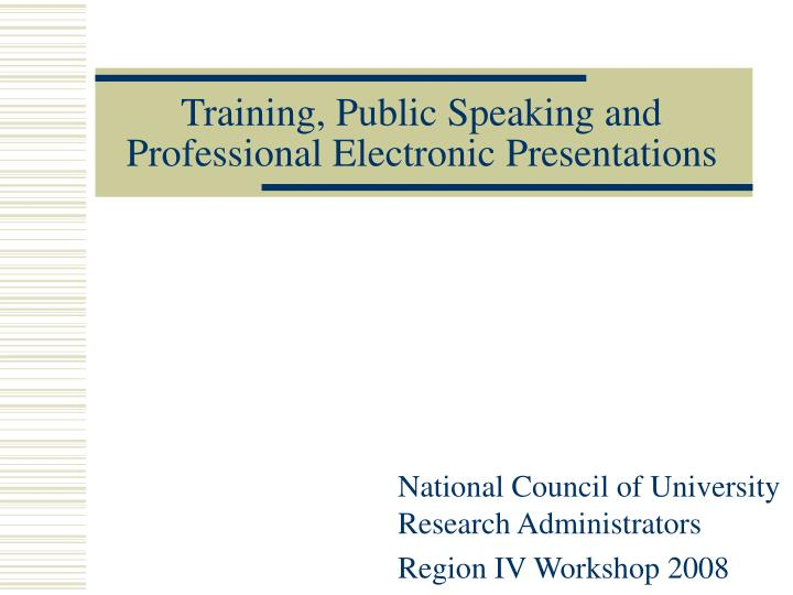Training public speaking and professional electronic presentations
