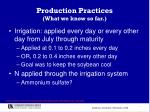 production practices what we know so far47