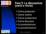 fase 5 la discussione cenni e rinvio