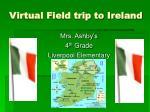 virtual field trip to ireland
