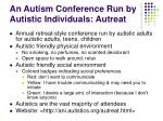 an autism conference run by autistic individuals autreat