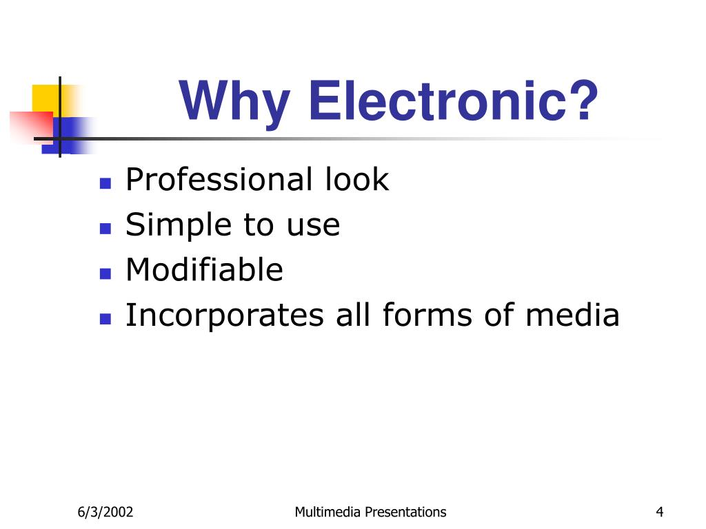 Why Electronic?