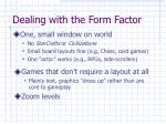 dealing with the form factor