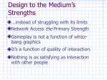 design to the medium s strengths