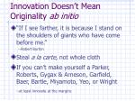 innovation doesn t mean originality ab initio