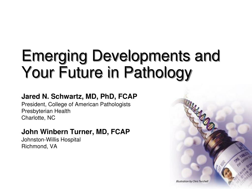 emerging developments and your future in pathology l.