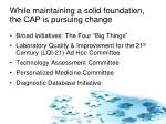 while maintaining a solid foundation the cap is pursuing change