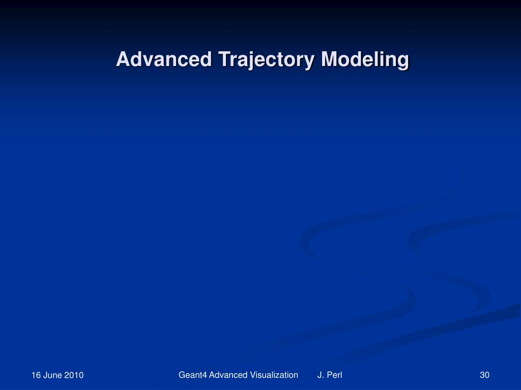 Advanced Trajectory Modeling