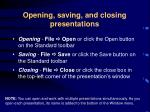 opening saving and closing presentations