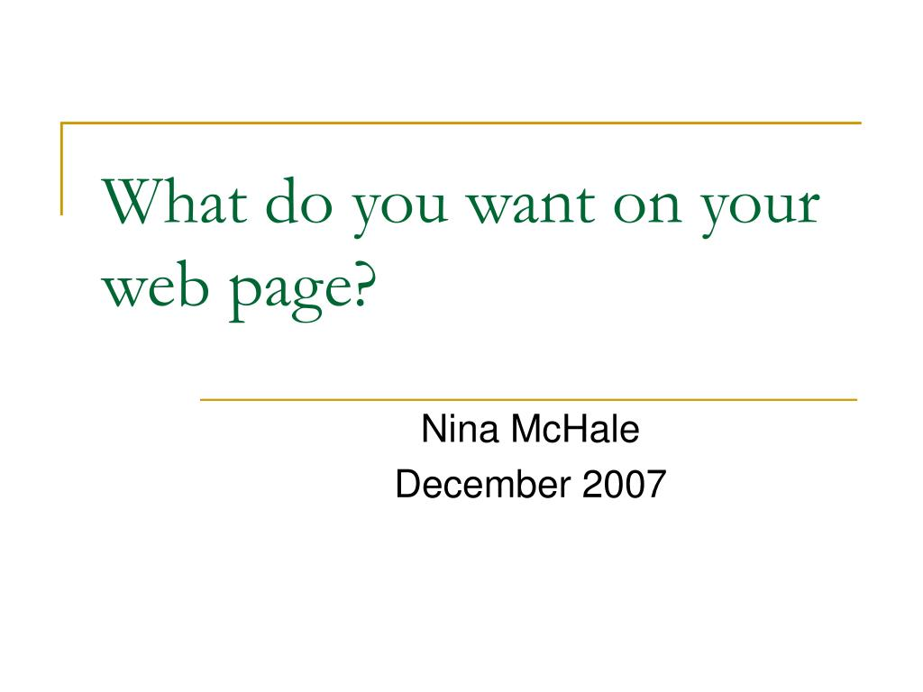 What do you want on your web page?