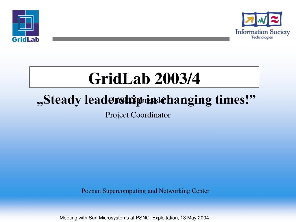 gridlab 2003 4 steady leadership in changing times l.
