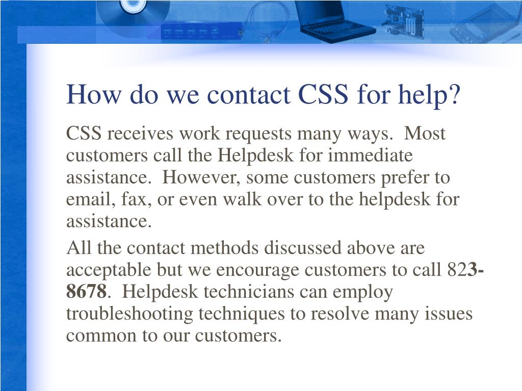 How do we contact CSS for help?