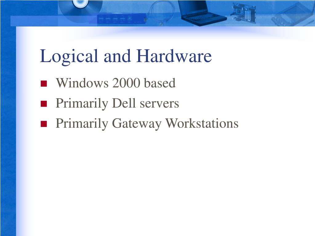 Logical and Hardware