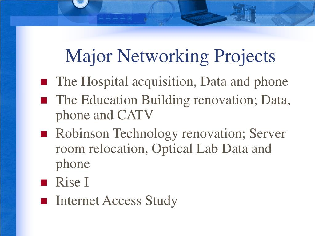 Major Networking Projects