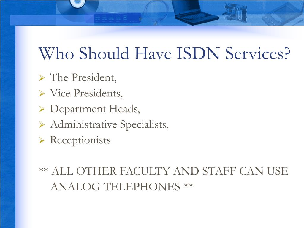 Who Should Have ISDN Services?