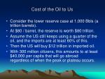 cost of the oil to us