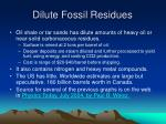 dilute fossil residues