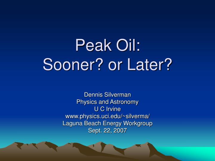 peak oil sooner or later n.