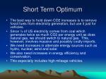 short term optimum