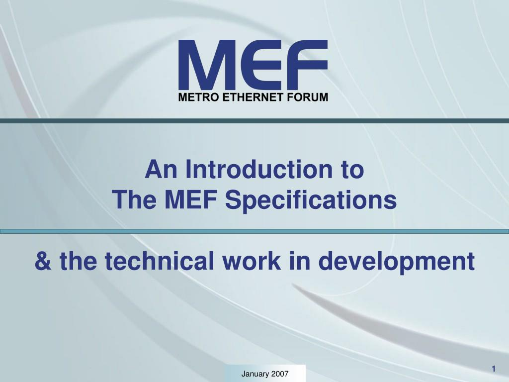 an introduction to the mef specifications the technical work in development l.