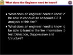 what does the engineer need to know