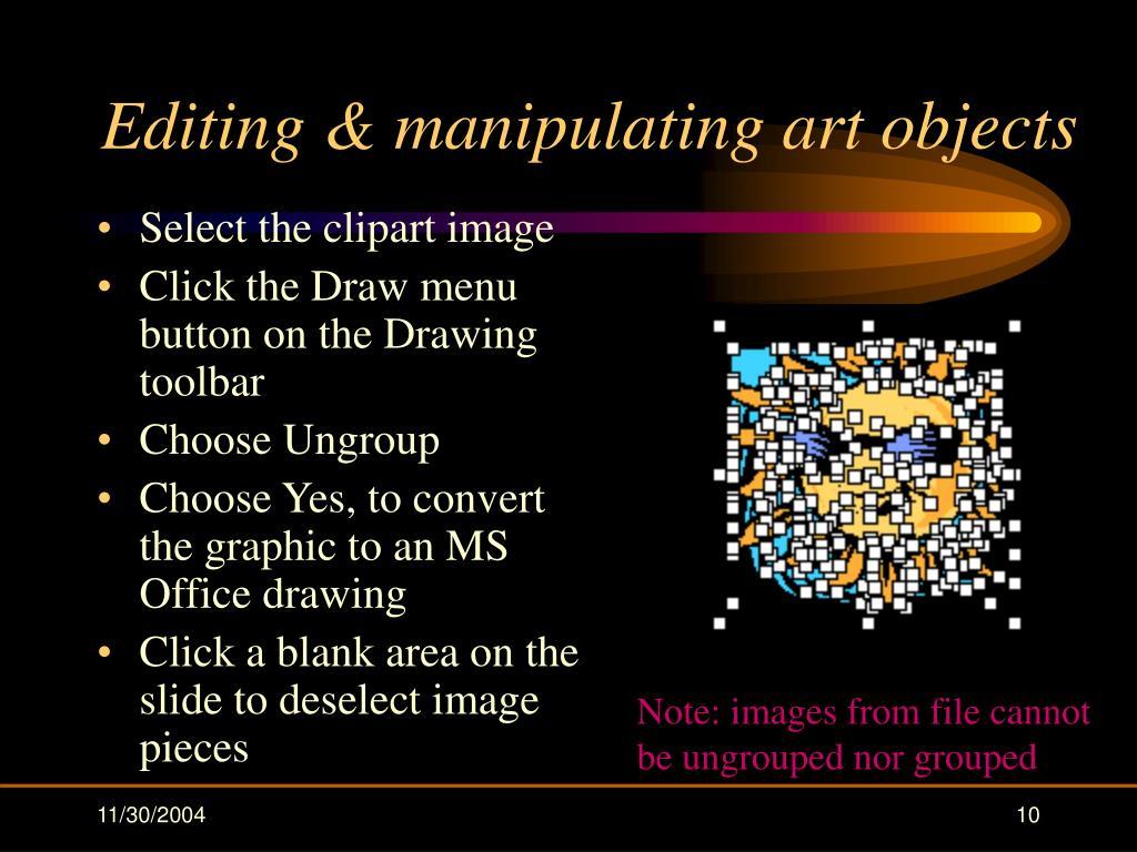Editing & manipulating art objects