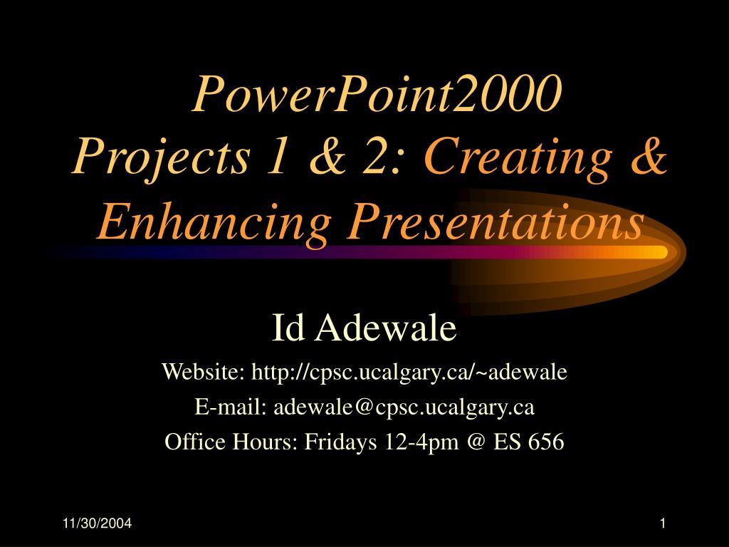 projects 1 2 creating enhancing presentations l.