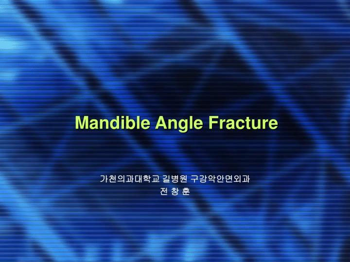 Mandible angle fracture